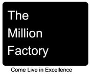 The Million Factory