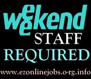 Staff REQUIRED Urgently (Weekend CASH Job)