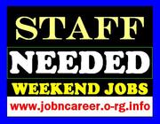 Staff Needed URGENTLY For Weekend Jobs.
