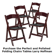 Purchase the Perfect and Polished Folding Chairs Tables Larry Hoffman